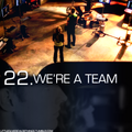 22. We're a team
