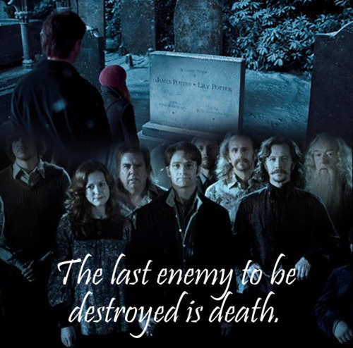 The Last Enemy To Be Destroyed Is Death