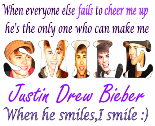 When everyone else fails to cheer me up he's the only one who can make me SMILE - justin-bieber Photo