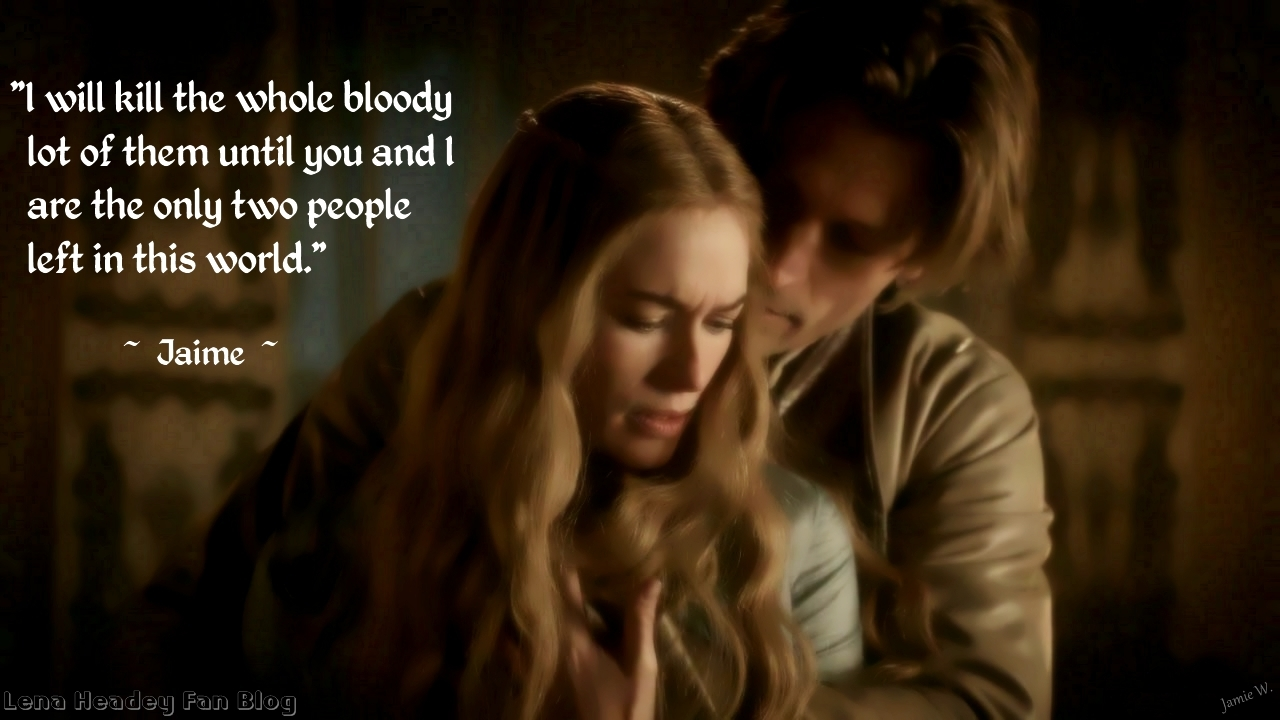 GoT: Cersei & Jaime - I Will Kill The Whole Bloody Lot Of Them