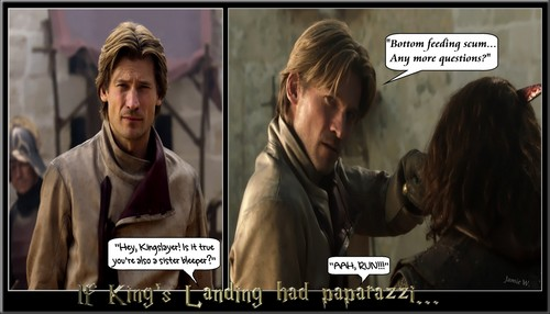GoT: Jaime & The Paparazzi