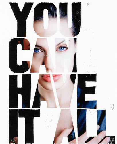 u can have it all - angelina-jolie Fan Art