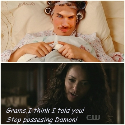 Grams,stop possesing Damon!