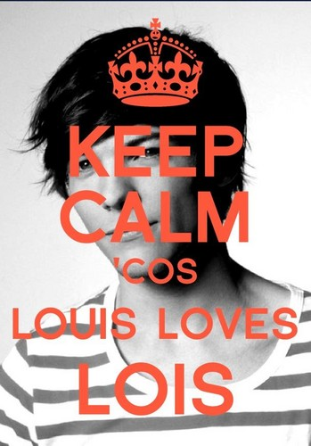 One Direction Wallpaper Possibly Containing A Portrait Entitled Keep Calm Cos Louis Loves Lois