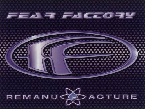 Fear Factory fondo de pantalla titled Remanufacture