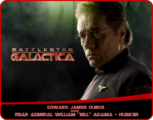 "«Edward James Olmos» alias «Rear Admiral William ""Bill"" Adama» - «Husker» - battlestar-galactica Photo"