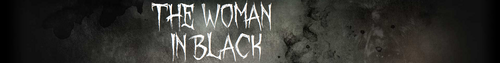 The Woman In Black - Potential Spot Banners