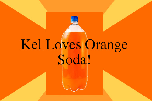 Who Loves orange Soda?