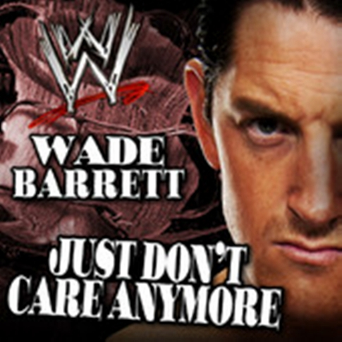 Wade Barrett-Just Don't Care Anymore