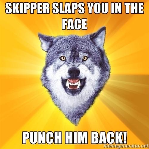 Courage lobo meme: Skipper XD