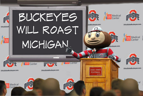 Brutus Says BUCKEYES WILL ROAST MICHIGAN.