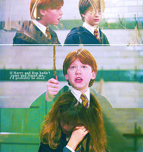 If Harry and Ron hadn't come and find me I'd probably be dead
