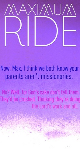 Maximum Ride wallpaper possibly containing a sign called Maximum Ride Quote