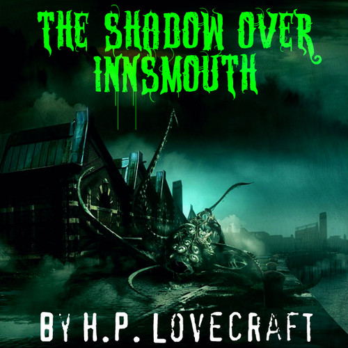 The Shadow Over Innsmouth - hp-lovecraft Photo