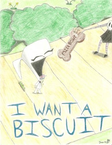 lir want a biscute