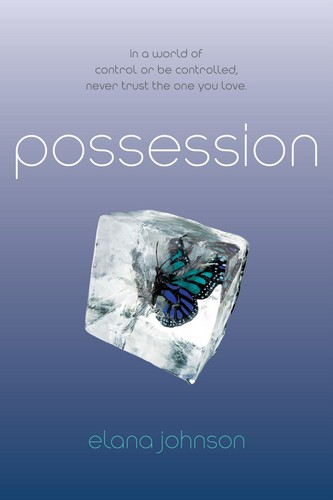 boeken to Read achtergrond titled Possession- Elana Johnson