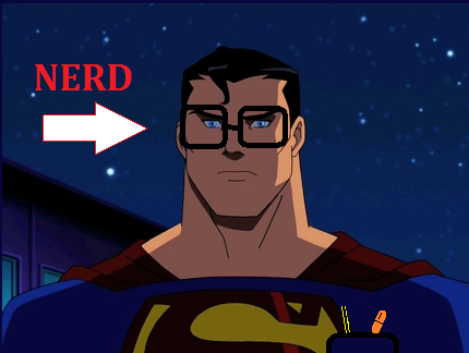 Superman IS A NERD!!!