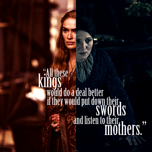 Cersei & Catelyn