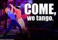 Come, We Tango