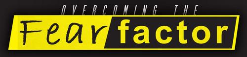 Overcome Fear Factor
