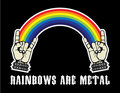 Rainbows are Metal