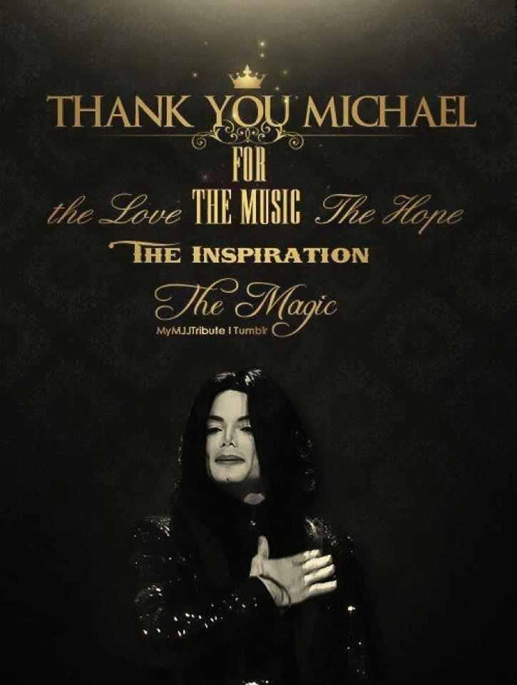 Thank you Michael for the music, the love, the hope, the inspiration, THE MAGIC. ♥