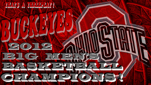 Ohio State universidad baloncesto fondo de pantalla probably with a sign titled BUCKEYES 2012 B1G MEN'S baloncesto CHAMPIONS