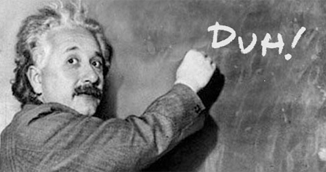 Duh, Einstein!