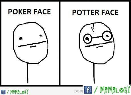 Potter face.