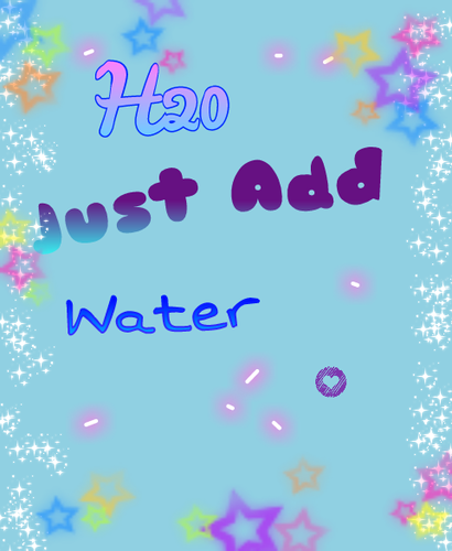 H2o just add water images h20 fan pic wallpaper and for H20 just add water wallpaper