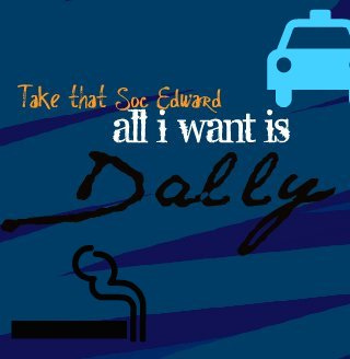 All I Want Is Dally
