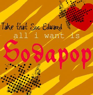 All I Want Is Sodapop