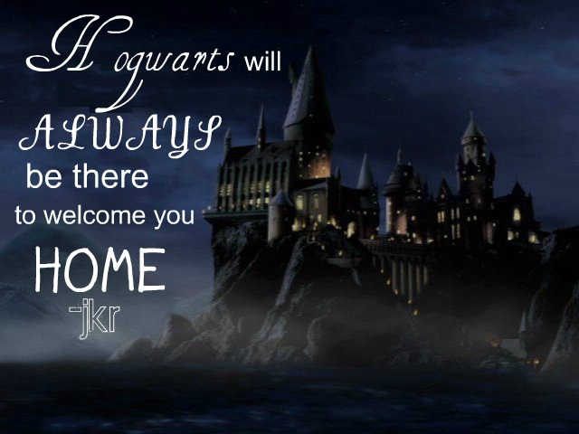Hogwarts Will Always Be There