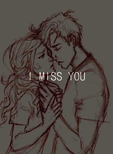 I miss you..