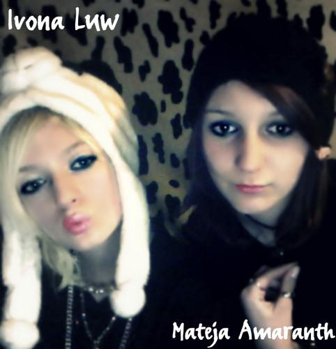 Ivona Luw & Mateja Amaranth