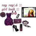 Ray Ray's #1 Girl Look ;)