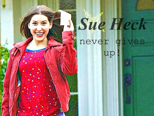 Sue Heck never gives up.