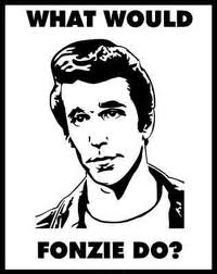 What Would Fonzie Do?