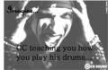 ★Imagine...CC teaching you to play drums ☆