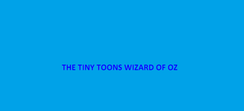 'The Tiny Toons Wizard of Oz'