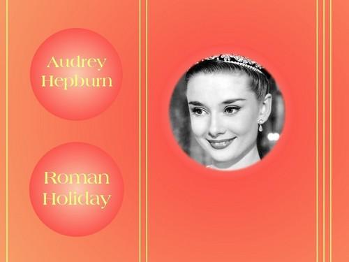 Audrey Hepburn~Roman Holiday