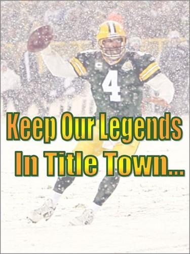 Keep Our Legends In শিরোনাম Town - Brett Favre