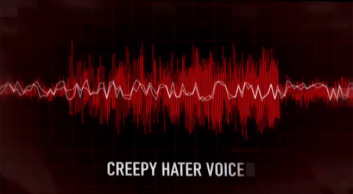 Who's the Creepy Hater Voice?