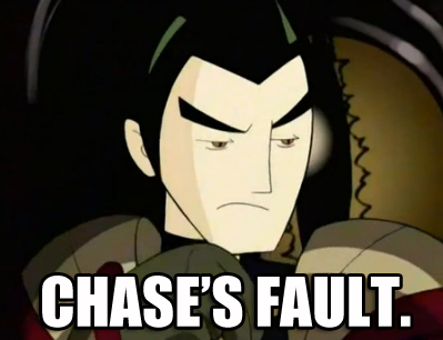 Chase's Fault
