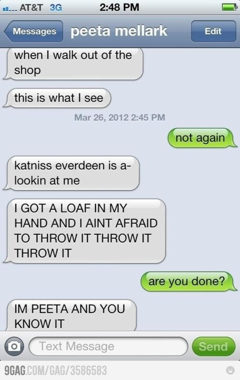 I'm Peeta and Du know it ;)