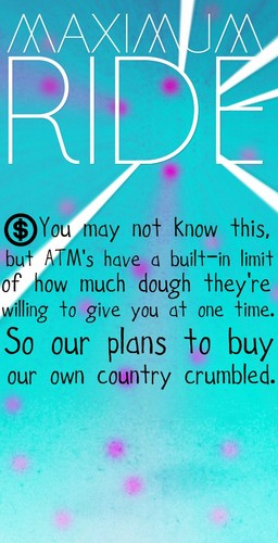 Maximum Ride wallpaper possibly containing a sign entitled Maximum Ride Quote
