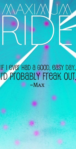 Maximum Ride 壁纸 entitled Maximum Ride Quote