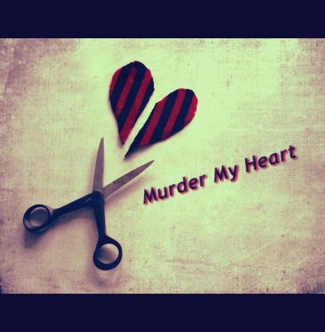 Murder My hart-, hart