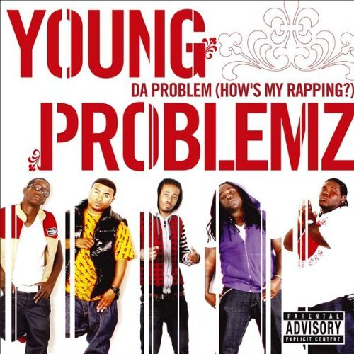 Young Problemz Da Problem (How's My Rapping?)