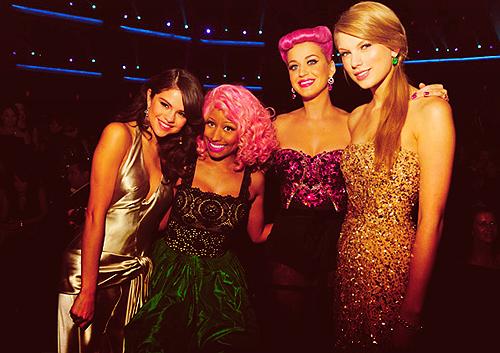 Selena Gomez, Taylor Swift, Nicki Minaj and Katy Perry !